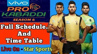 Pro Kabaddi 2018 Season 6 Full Schedule And Time Table || Video By Rohit Choudhary