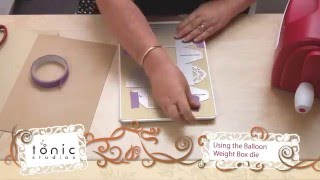 Tonic Tutorial - Alison Whelan - How to Create a Balloon Weight Keepsake Box