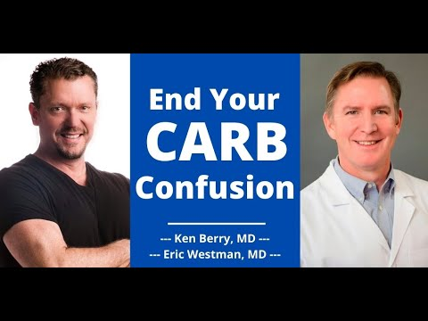 End Your CARB Confusion (Dr Westman & Dr Berry Simplify)