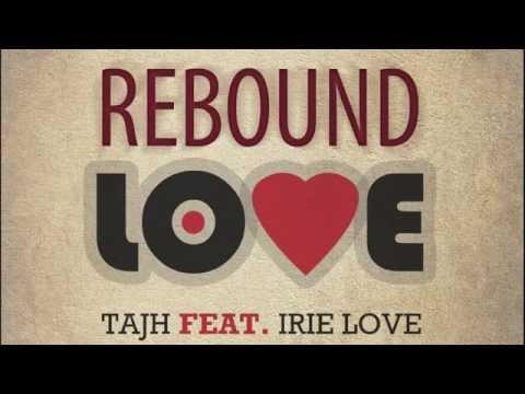 REBOUND LOVE  - Tajh feat. Irie love