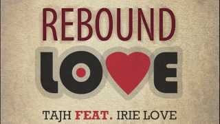 REBOUND LOVE  - Tajh feat. Irie love