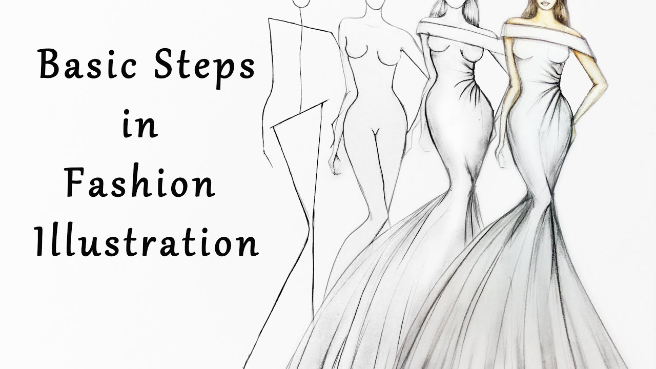Steps In Fashion Illustration Youtube