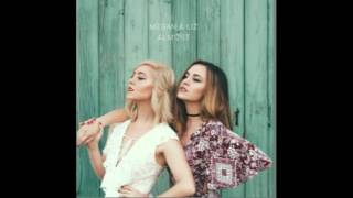 Megan &  Liz - Almost (New Song)