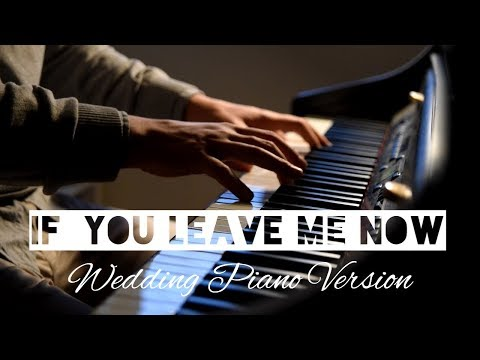 IF YOU LEAVE ME NOW - Charlie Puth | Wedding Piano Instrumental Cover [SHEETS]