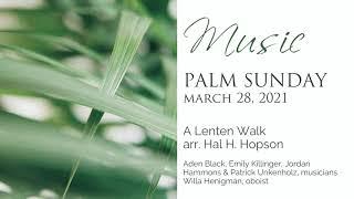 Music, Palm Sunday, March 28, 2021
