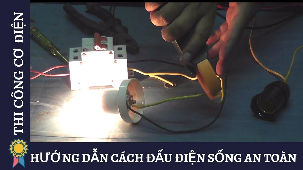 Kỹ Thuật Thi Công Cơ Điện - HƯỚNG DẪN CÁCH ĐẤU ĐIỆN SỐNG AN TOÀN  MECHANICAL ENGINEERING