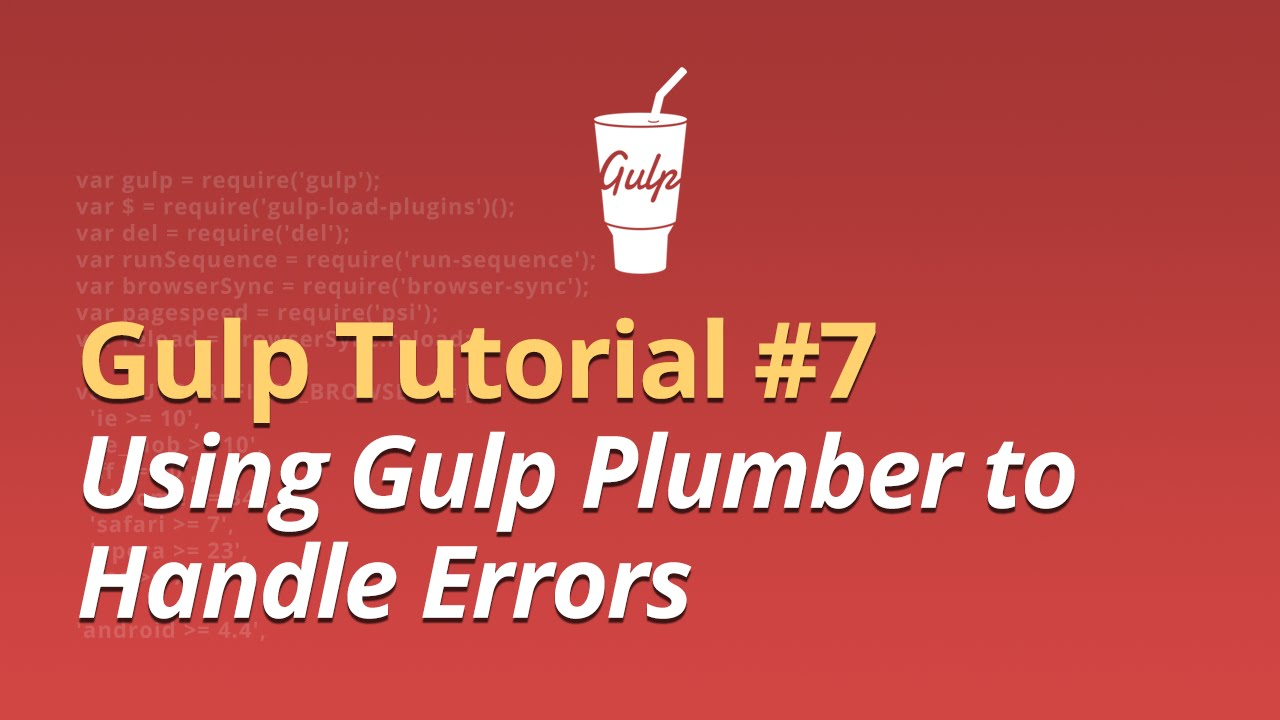 Gulp Tutorial - #7 - Using Gulp Plumber to Handle Errors