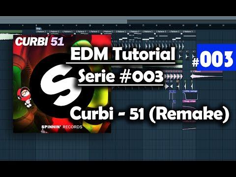 Curbi - 51 (HunterSynth Remake) + FLP - EDMTutorialSerie #003