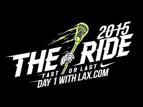 Day One at The Ride Presented by Nike | 2015 Lax.com Highlights