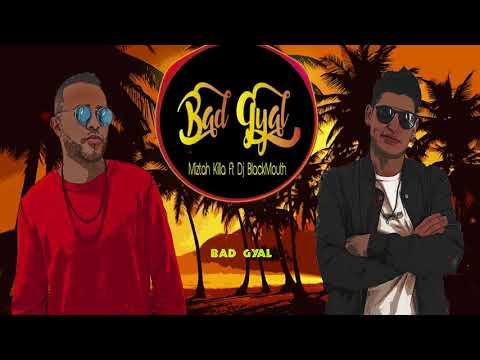 Bad Gyal -  Miztah Killa Ft Dj BlackMouth