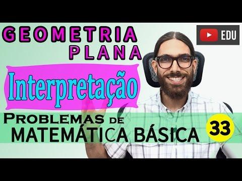 Matemática básica |033| - INTERPRETAÇÃO de problemas |Geometria Plana