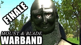 EMPRESS OF EVERYTHING - Mount and Blade Warband Episode 159 (Finale)