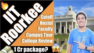 IIT ROORKEE🔥| 1 CRORE PACKAGE? | Campus Tour😍| College Review[2020]