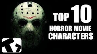 The Top 10 Horror Movie Characters(, 2015-06-04T06:44:07.000Z)