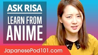 Can You Really Learn Japanese From Anime? Ask Risa