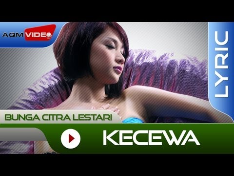 Mix - Bunga Citra Lestari - Kecewa | Official Lyric Video