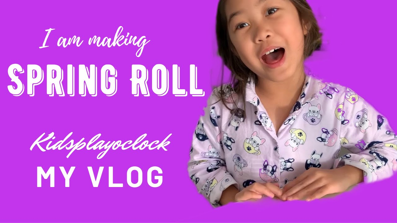 I am making Spring Rolls aka Lumpia | Kids Play O'Clock My Vlog