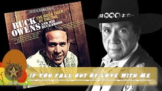 Buck Owens  - If You Fall Out Of Love With Me (1965)