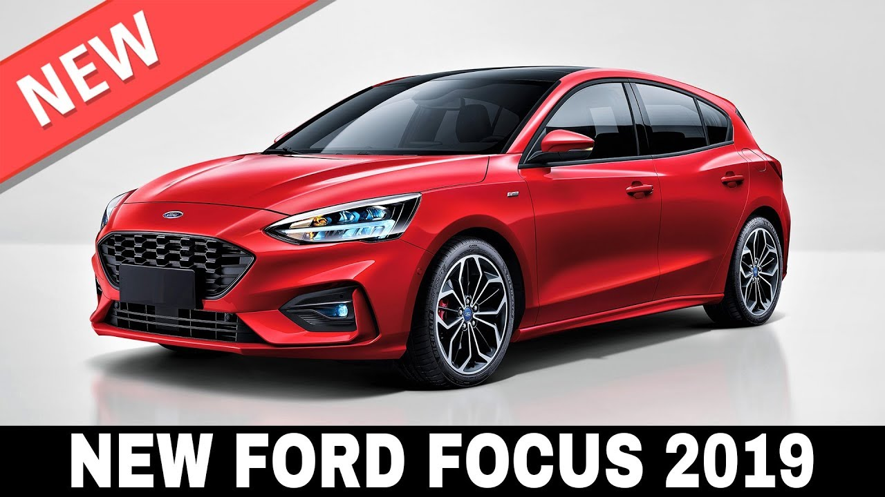 All new ford focus 2019 is finally here review of technical specifications