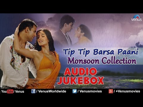 Tip Tip Barsa Paani : Hot & Wet - Monsoon Special Songs | Audio Jukebox | Bollywood Romantic Songs