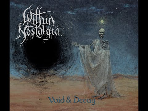Within Nostalgia -Void & Decay Video Review Out Now!!!