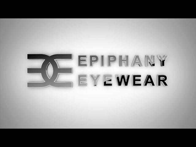 Epiphany Eyewear Video Montage