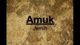 Amuk - Jernih (HQ)