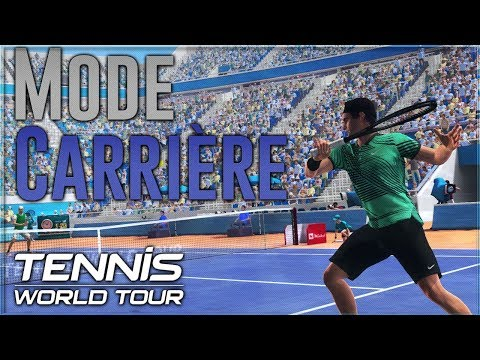 TENNIS WORLD TOUR | DECOUVERTE DU MODE CARRIERE PS4