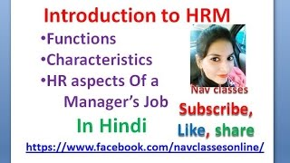 Introduction to HRM, functions, Characteristics, HR aspects Of a Manager's Job | In Hindi | Class 1