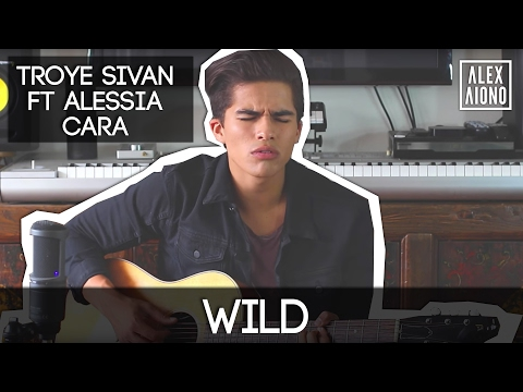 Wild by Troye Sivan ft Alessia Cara | Alex Aiono Cover
