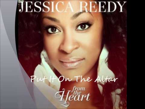 Jessica Reedy  Put It On the Altar
