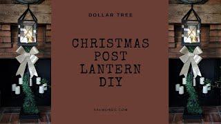 DIY Christmas Post Lantern with Dollar Tree Items (mostly)