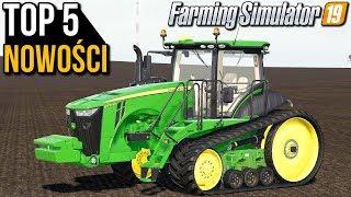 5 najlepszych nowości | Farming Simulator 19