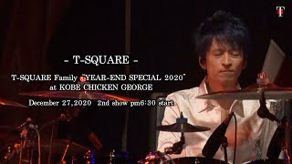 """T-SQUARE Family """"YEAR-END SPECIAL 2020"""" at Kobe CHICKEN GEORGE 「T-SQUARE」 in Kobe,Japan December 27,2020 2nd show start pm6:30 ..."""