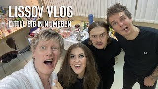 LISSOV VLOG — LITTLE BIG IN NIJMEGEN
