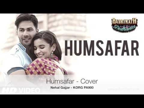 Humsafar Cover Song - Badrinath Ki Dulhaniya - Akhil Sachdeva (Covers By Nehal Gajjar )