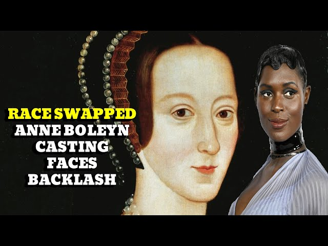 The Anne Boleyn Casting Controversy & The Backlash Is Justified