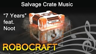 Robocraft: Salvage Crate Music (7 Years feat. Noot)