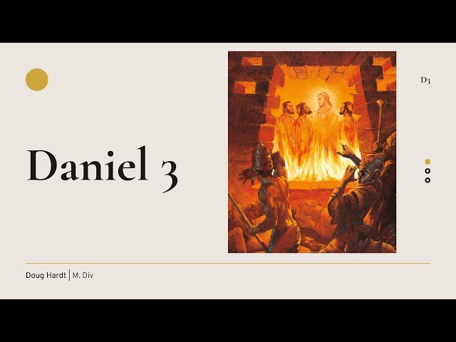 Daniel Chapter 3 - Pastor's Study: Daniel & Revelation