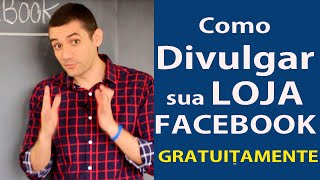 Como Divulgar sua Loja Virtual Gratuitamente no Facebook