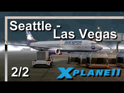 X PLANE 11 |  Seattle (KSEA) nach Las Vegas (KLAS) Teil 2/2