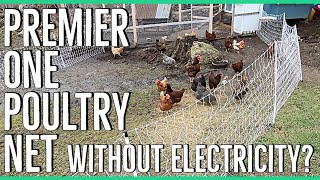 Using Premier One Poultry Net Without Power Moveable Chicken Fence