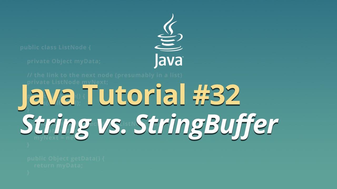 Java Tutorial - #32 - String vs. StringBuffer