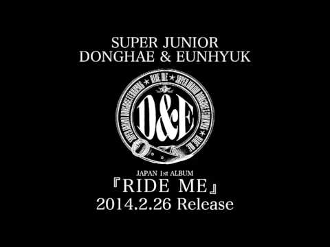SUPER JUNIOR DONGHAE & EUNHYUK / 「RIDE ME」全曲ダイジェスト音源