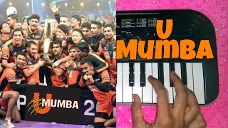 U MUMBA ANTHEM SONG PRO KABADDI PIANO TUTORIAL