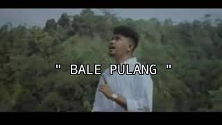 BALE PULANG || Justy Aldrin Ft Toton Caribo