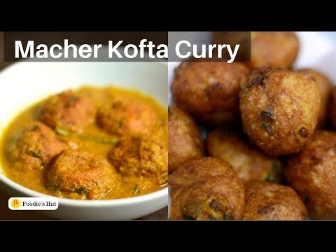 Macher Kofta Curry| Bengali Recipe| Fish Kofta Curry By Foodie's Hut #0219