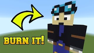 IS THAT THE DANTDM?!? BURN HIM!!!