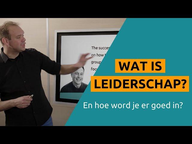 Wat is leiderschap? (en hoe word je er goed in?)