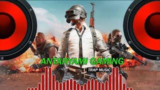 ANTARYAMI GAMING   Trap Music - Dj SiD Jhansi   PUBG